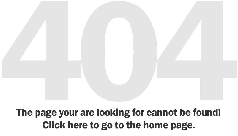 Page Not Found. Click here to go to the home page.