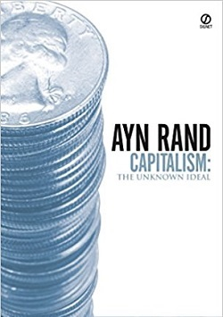 Capitalism: The Unknown Ideal by Ayn Rand